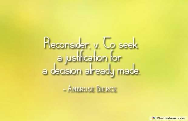 Reconsider, v. To seek