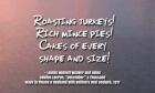 Roasting turkeys! Rich mince pies