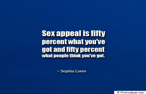 Sex appeal is fifty percent what