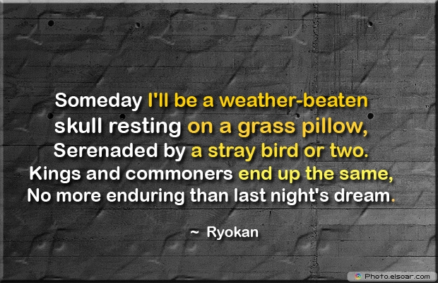 Someday I'll be a weather-beaten