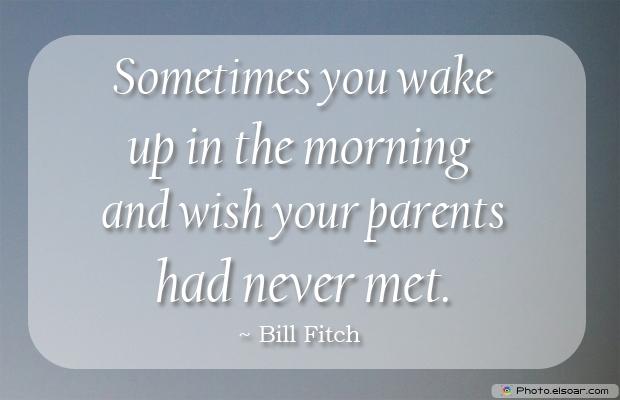 Sometimes you wake