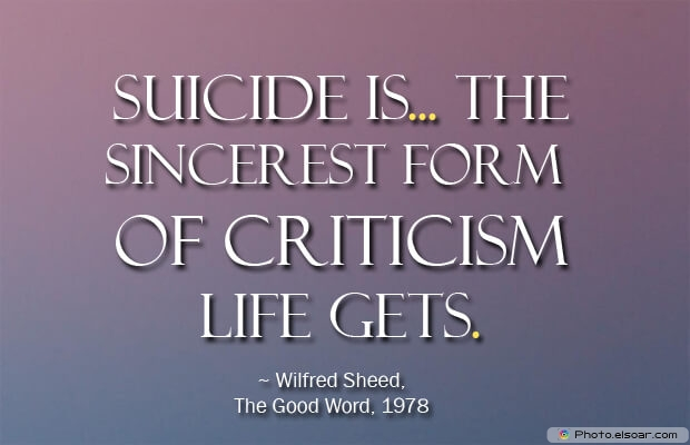 Suicide is... the sincerest