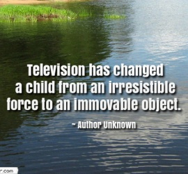 Television has changed a child from