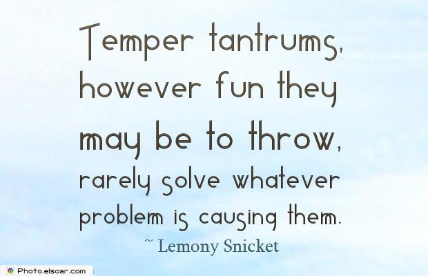 Temper tantrums, however