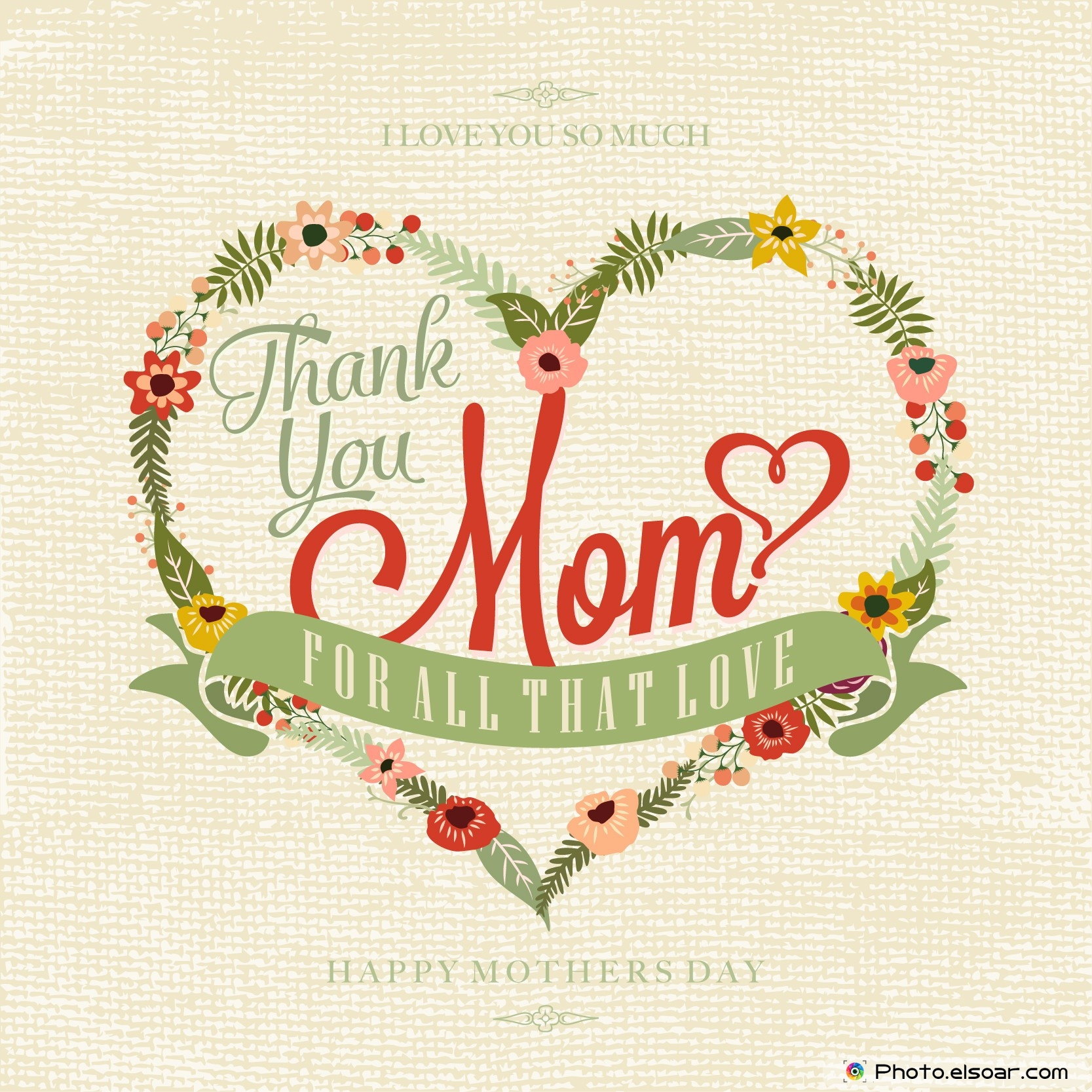 Thank you Mom for all that love