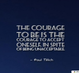 The courage to be is the courage