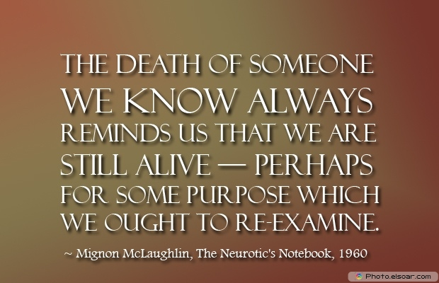 Mignon McLaughlin, Death Quotes, Death Sayings, Quotes Images, Quotes About Death
