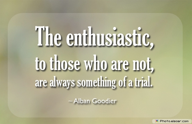 The enthusiastic