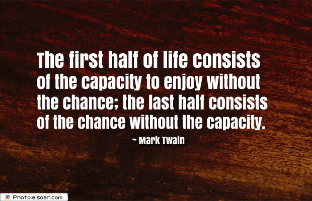 The first half of life consists of the capacity