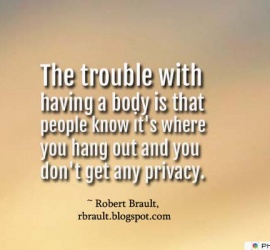 The trouble with having a body