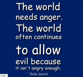 The world needs anger