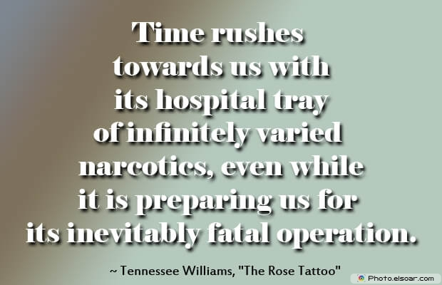 Time rushes towards us with its hospital