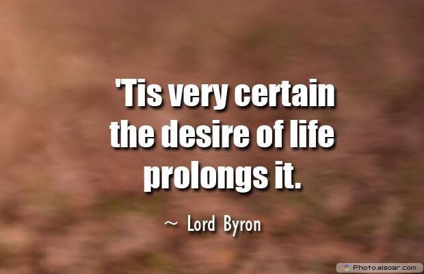 'Tis very certain the desire