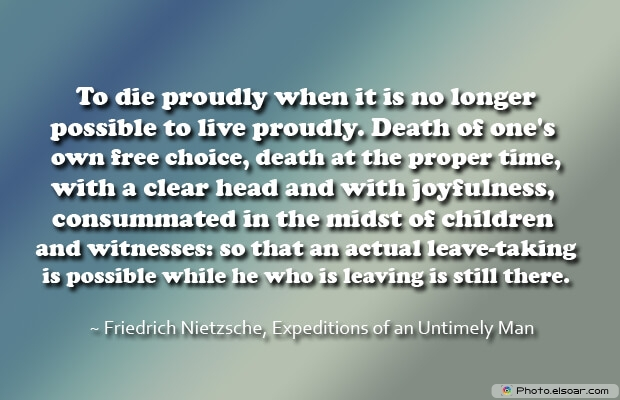 To die proudly when it is no longer