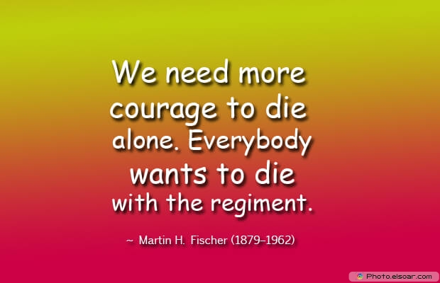 We need more courage