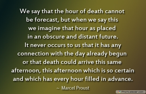 Marcel Proust, Death Quotes, Death Sayings, Quotes Images, Quotes About Death
