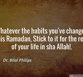 Whatever the habits you've changed this Ramadan