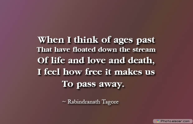 Rabindranath Tagore, Death Quotes, Death Sayings, Quotes Images, Quotes About Death