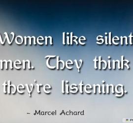 Women like silent men