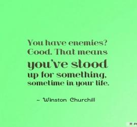 You have enemies