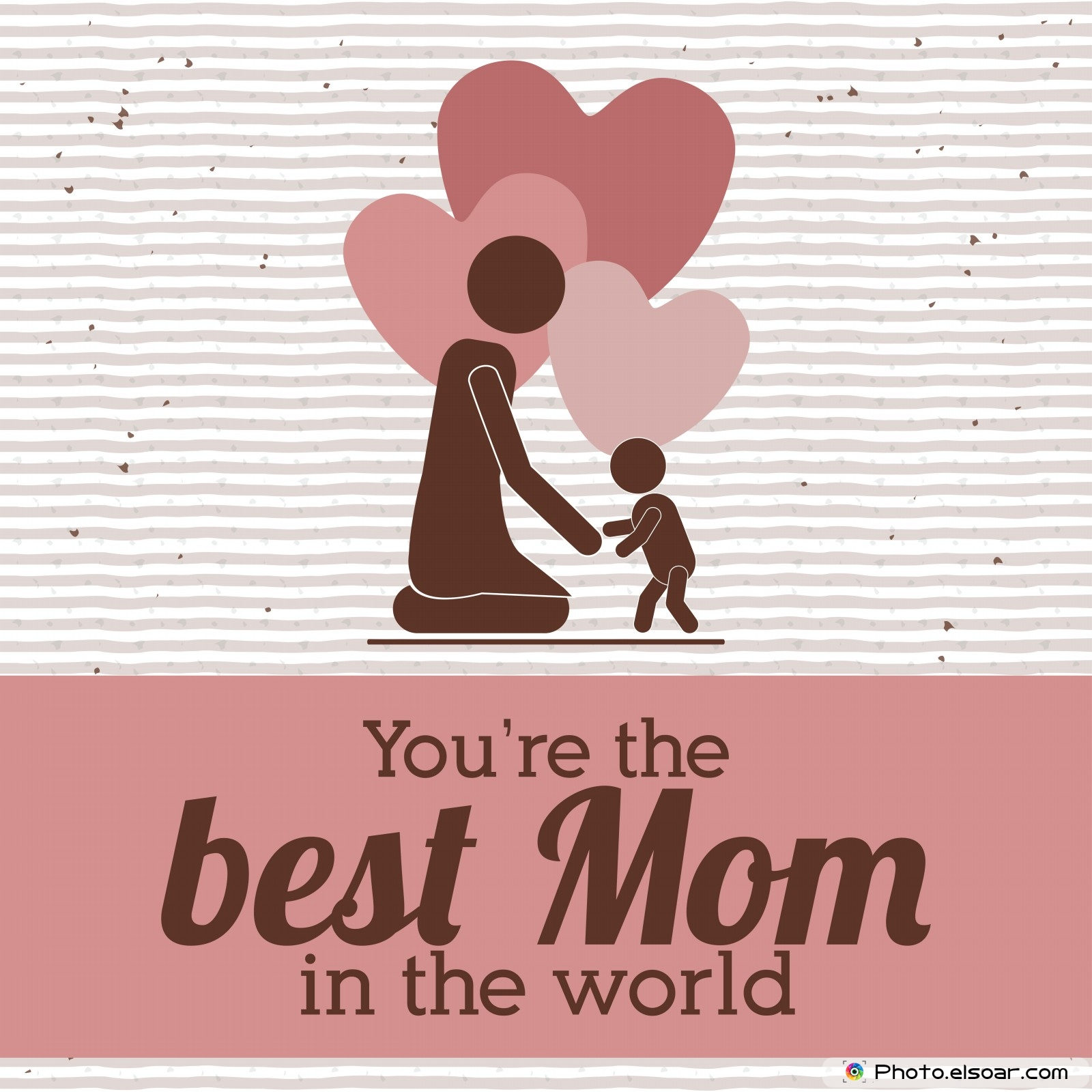 You Are The Best Mom In The World : www.galleryhip.com - The Hippest ...