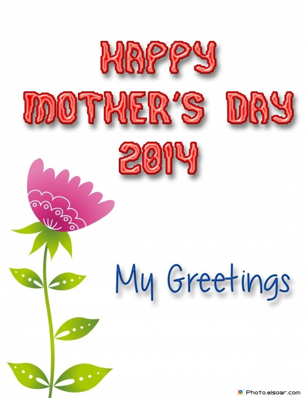 Happy Mother's Day with a beautiful flower, with my greetings